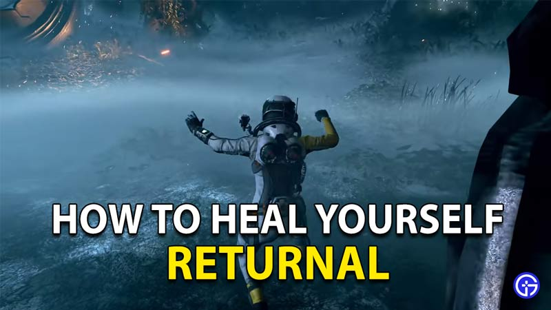 How To Heal Yourself In Returnal