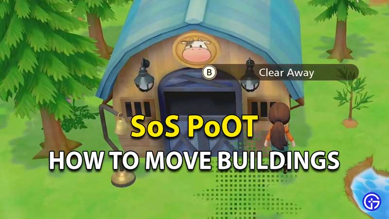 How to move buildings in Story Of Seasons Pioneers Of Olive Town
