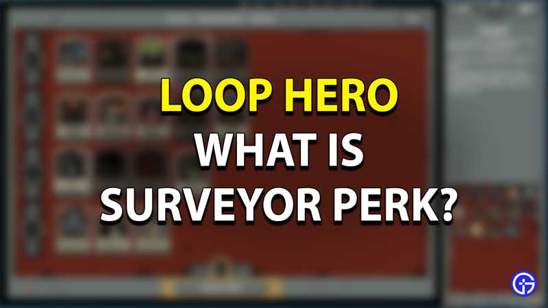 Loop Hero Surveyor Perk