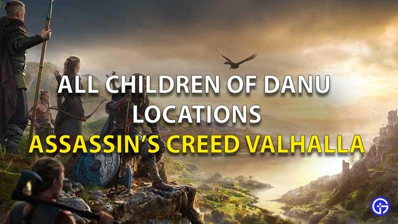 Assassins Creed Valhalla Children Of Danu Locations