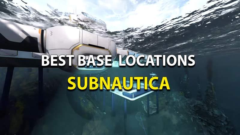 Best Base Locations In Subnautica