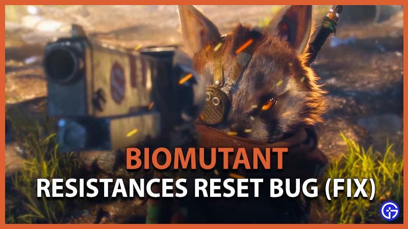 Biomutant Resistances Reset Bug Fix