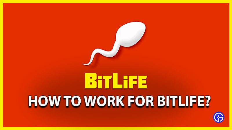 Bitlife How to Work for Bitlife