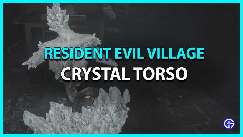 Crystal Torso In Resident Evil Village