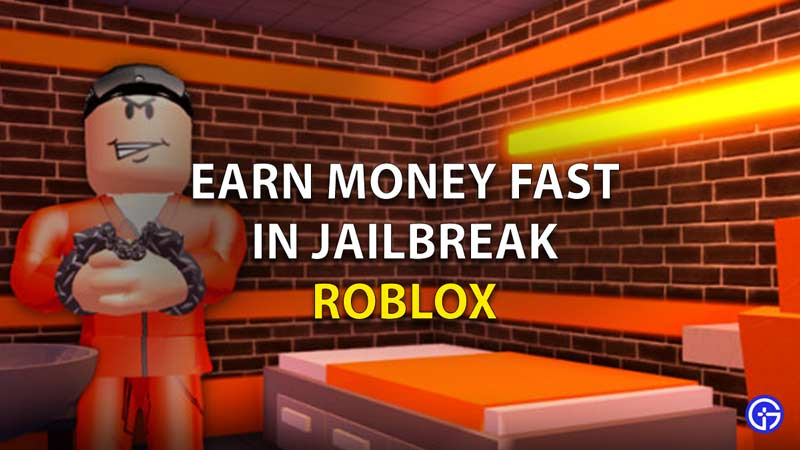 Earn Money Fast In Roblox Jailbreak