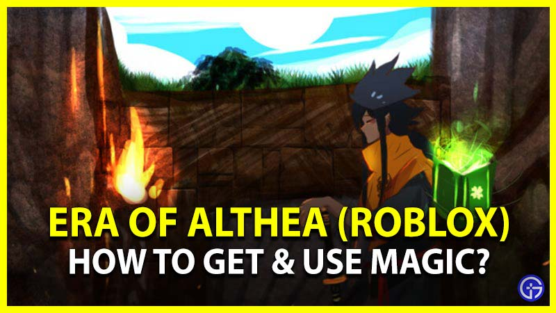Era of Althea Roblox How to Use Magic