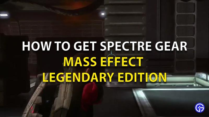Get Spectre Geart Mass Effect