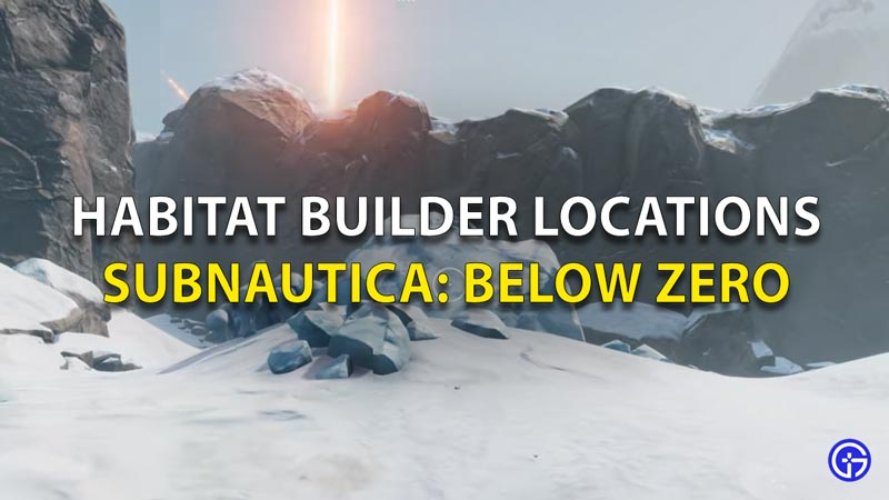 Habitat Builder Locations Subnautica Below Zero