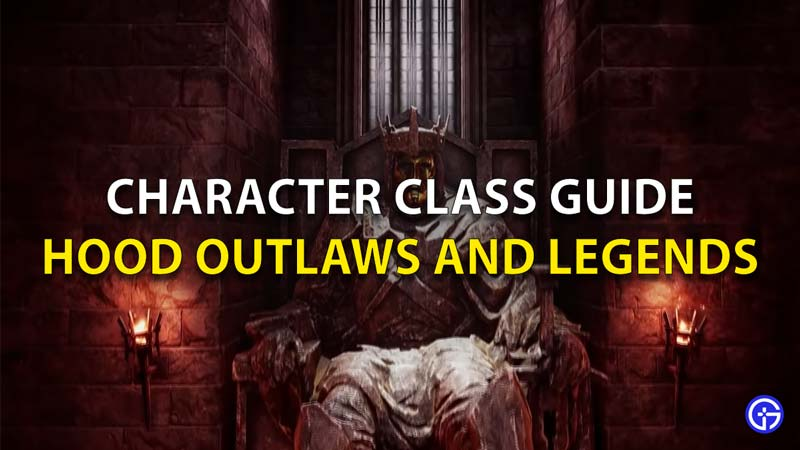 Hood Outlaws & Legends Classes Guide