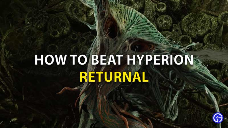 How To Beat Hyperion Returnal