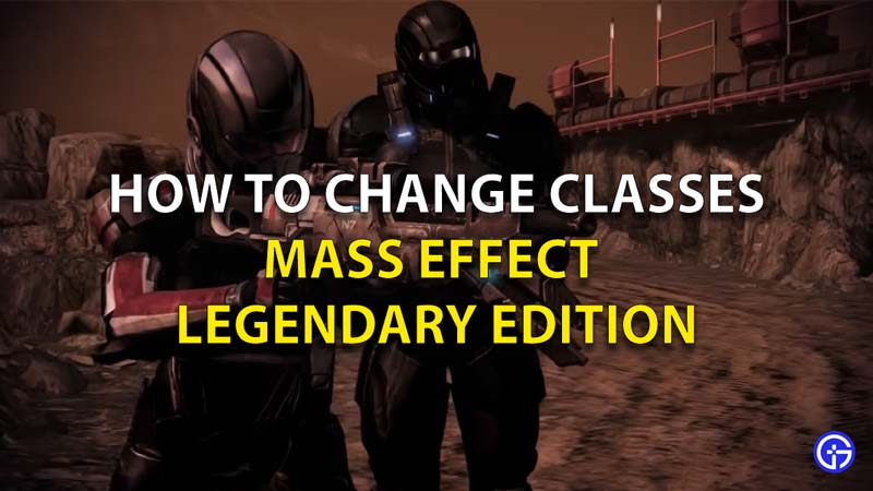 How To Change Classes In Mass Effect