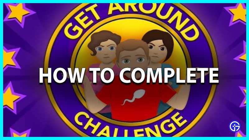 How To Complete Get Around Challenge In Bitlife