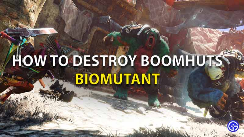 How To Destroy Boomhuts
