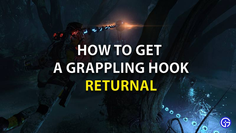 How To Get A Grappling Hook Returnal