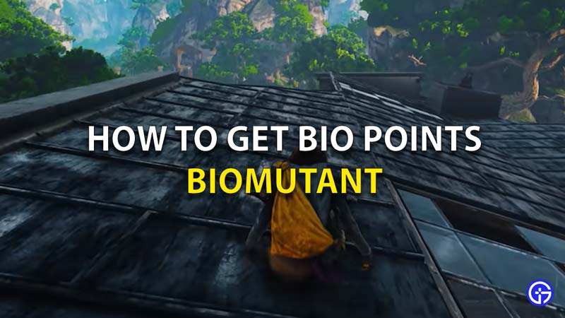 How To Get Bio Points Biomutant