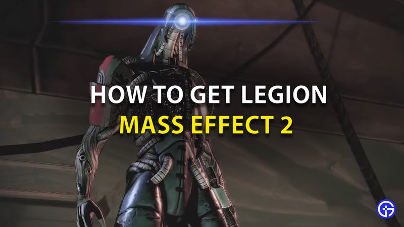 How To Get Legion Mass Effect 2