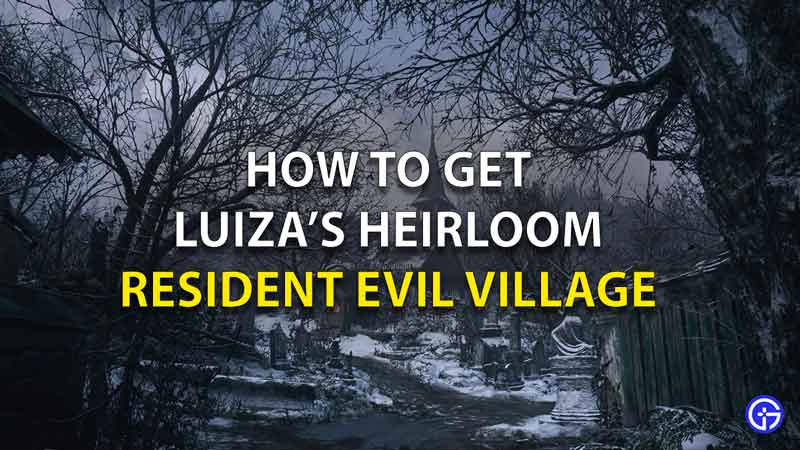 How To Get Luiza Heirloom