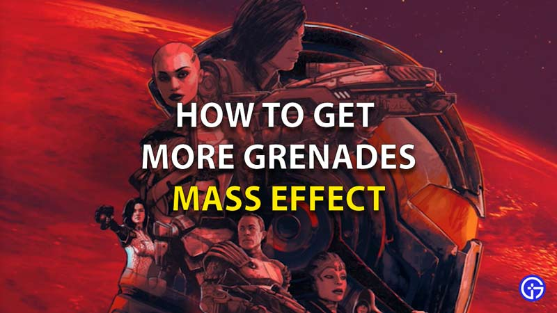 How To Get More Grenades In Mass Effect
