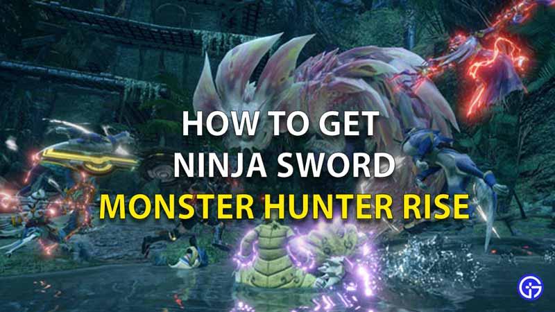 How To Get Ninja Sword MHR