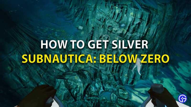 How To Get Silver In Subnautica Below Zero