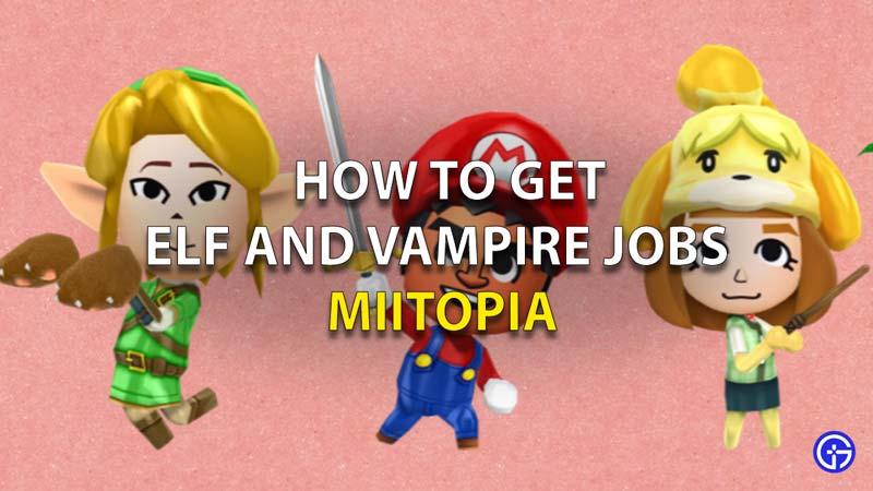 How To Get Vampire And Elf Jobs Miitopia
