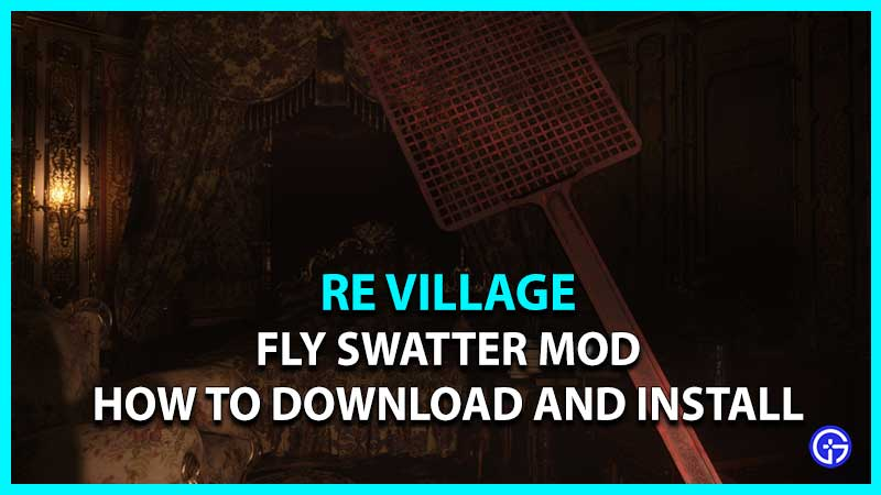 How to Download and Install Resident Evil Village Fly Swatter Mod on PC