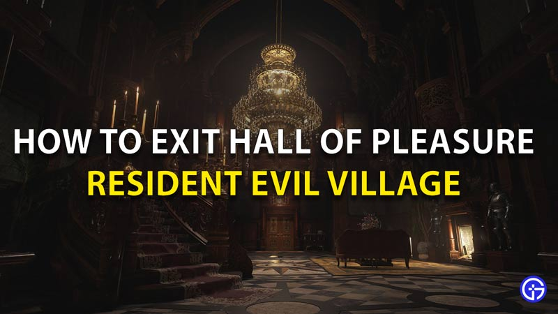 How to Exit Hall of Pleasure Resident Evil Village