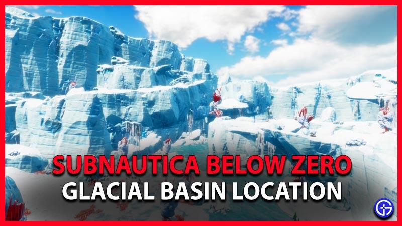 How to Find Glacial Basin in Subnautica Below Zero