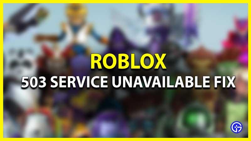 How to Fix Roblox 503 Service Unavailable Error