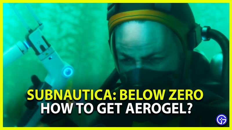 How to Get Aerogel in Subnautica Below Zero