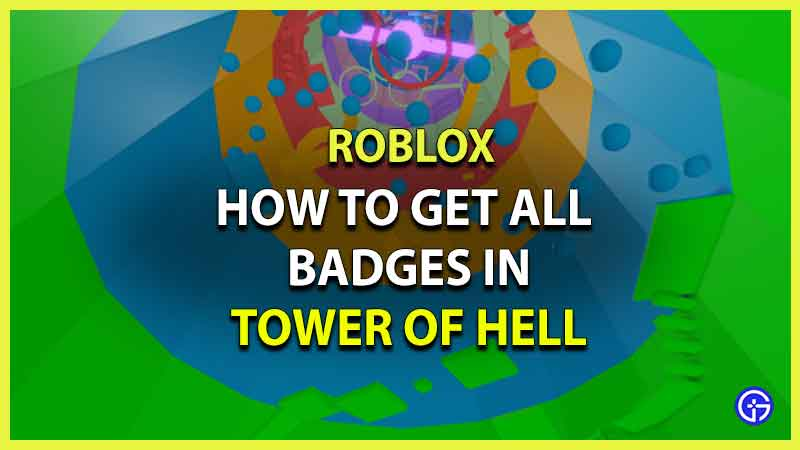 How to Get All Badges in Roblox Tower of Hell