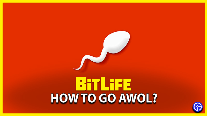 How to Go AWOL in Bitlife