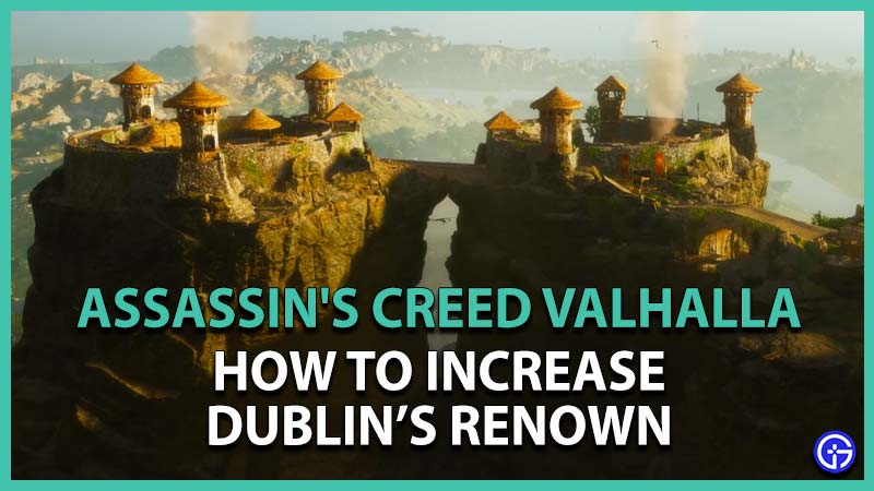 How to Increase Dublins Renown in AC Valhalla Wrath of the Druids