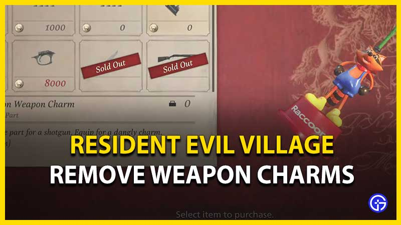 How to Remove Weapon Charms in Resident Evil Village