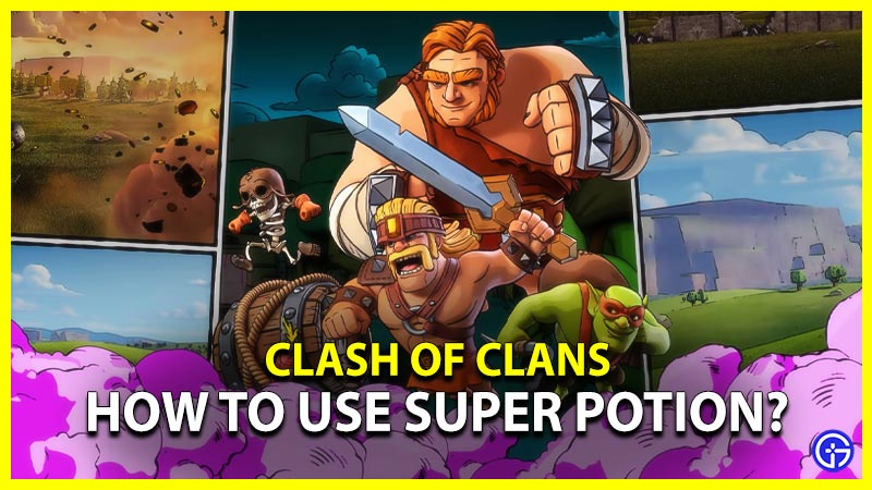 How to Use Super Potion Clash of Clans