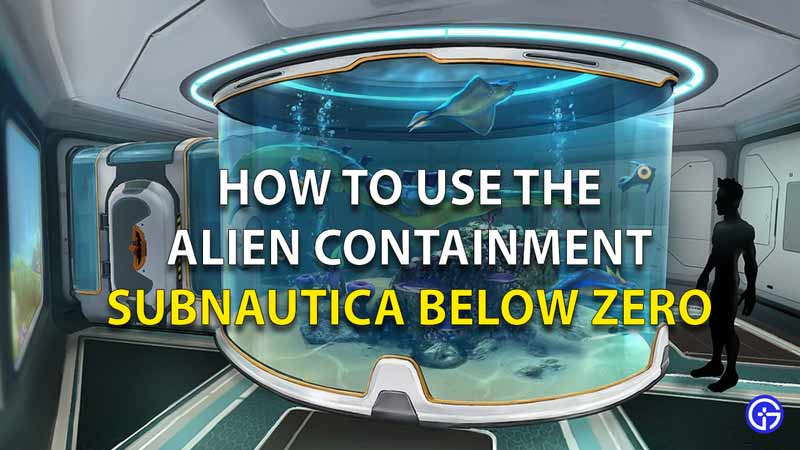 How to use the alien containment in subnautica