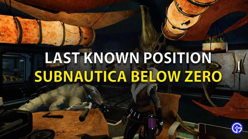 Last Known Position Subnautica Below Zero
