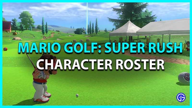 Mario Golf: Super Rush All Characters List