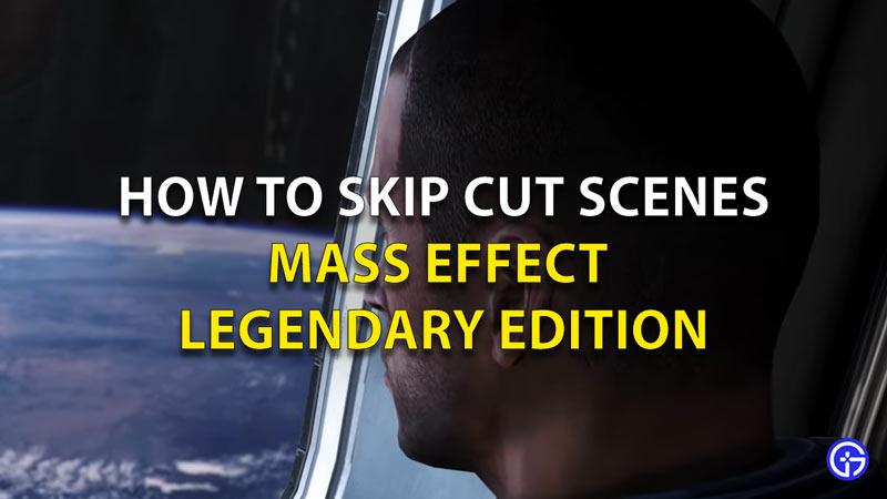 Mass Effect Legendary Edition How To Skip Cutscenes