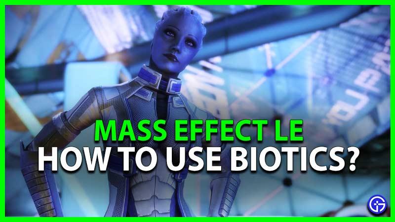 Mass Effect Legendary Edition How to Use Biotics