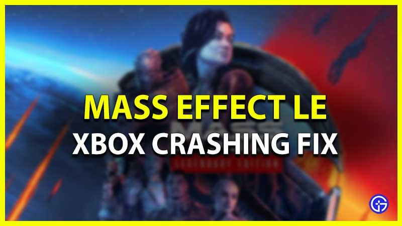 Mass Effect Legendary Edition Xbox Crashing Fix