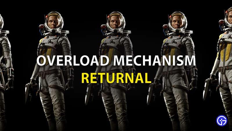 Overload Mechanism Returnal