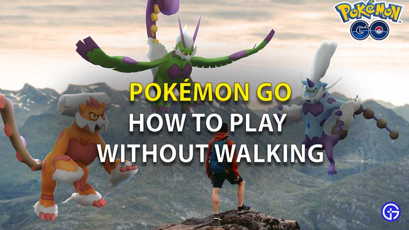 Play Pokemon Go Without Walking