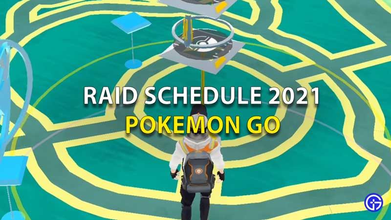 Pokemon Go Raid Schedule 2021