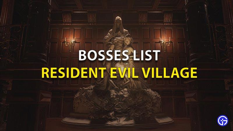 RE8 Bosses List