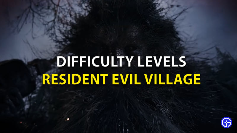 Resident Evil Village Difficulty Levels