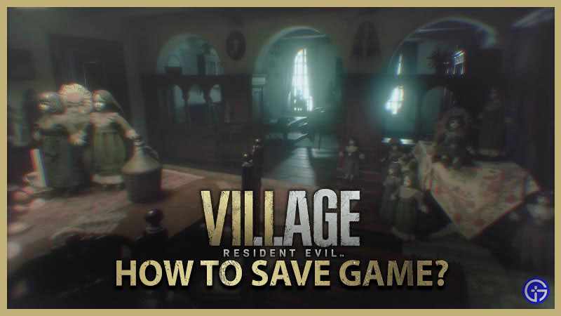 Resident Evil Village How to Save Game