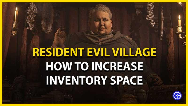 resident evil 8 village inventory space upgrade
