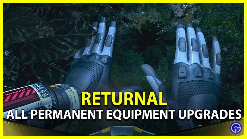 Returnal All Permanent Equipment Upgrades