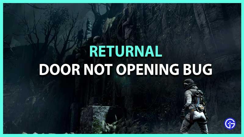 Returnal Door Not Opening Bug fix